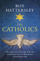 The Catholics: The Church and its...