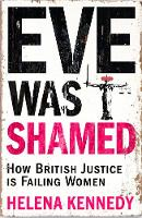 Eve Was Shamed: How British Justice ...