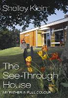 The See-Through House: My Father in...