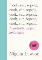 Cook, Eat, Repeat: Ingredients,...