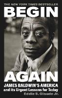 Begin Again: James Baldwin's America...