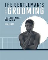 The Gentleman's Guide to Grooming: ...