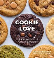 Cookie Love: Over 30 delicious cookie...