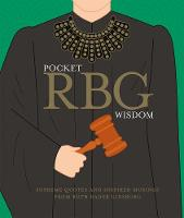 Pocket RBG Wisdom: Supreme quotes and...