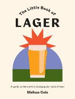 The Little Book of Lager: A guide to...