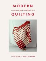 Modern Quilting: a contemporary guide...