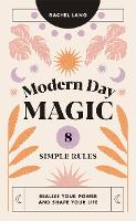 Modern Day Magic: 8 Simple Rules to...
