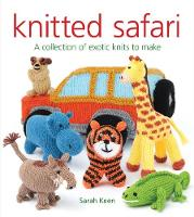 Knitted Safari: A Collection of ...