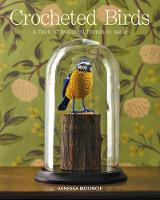 Crocheted Birds: A Flock of Feathered...