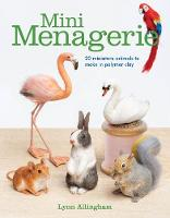 Mini Menagerie: 20 Miniature Animals...