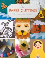 Paper Cutting: 10 Creative Projects ...