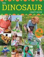 The Dinosaur Craft Book: 15 Things a...