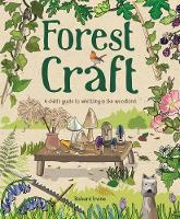 Forest Craft: A Child's Guide to...