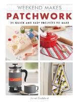 Weekend Makes: Patchwork: 25 Quick ...