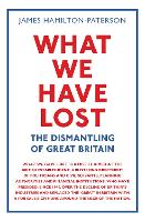 What We Have Lost: The Dismantling of...
