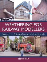Weathering for Railway Modellers:...