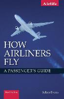 How Airliners Fly: A Passenger's ...