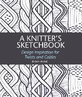 A Knitter's Sketchbook: Design...