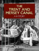 The Trent and Mersey Canal: A History