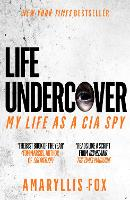 Life Undercover: Coming of Age in the...