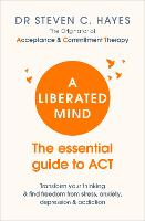 A Liberated Mind: The essential guide...