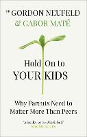 Hold on to Your Kids: Why Parents ...