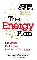 The Energy Plan: Eat Smart, Feel...
