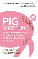 Pig Wrestling: The Brilliantly Simple...