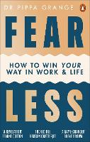 Fear Less: How to Win at Life Without...