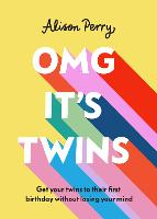 OMG It's Twins!: Get Your Twins to...