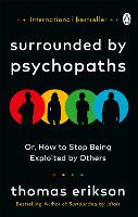 Surrounded by Psychopaths: or, How to...