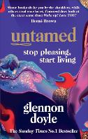 Untamed: Stop Pleasing, Start Living:...
