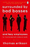Surrounded by Bad Bosses and Lazy...