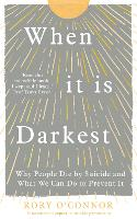 When It Is Darkest: Why People Die By...