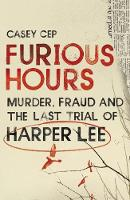 Furious Hours: Murder, Fraud and the...