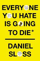 Everyone You Hate is Going to Die: ...