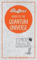 Bluffers Guide To The Quantum Universe