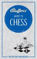 Bluffer's Guide to Chess: Instant wit...