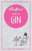 Bluffer's Guide to Gin: Instant wit...