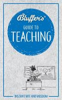 Bluffer's Guide to Teaching: Instant...