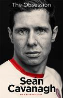 Sean Cavanagh: The Obsession: My...