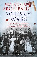 Whisky Wars: Riots and Murder in the...