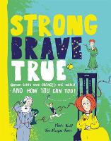 Strong Brave True: Great Scots Who...