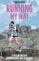Running My Way: A Tale of Passion,...