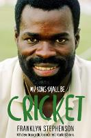 My Song Shall Be Cricket: The...
