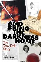 And Bring the Darkness Home: The Tony...