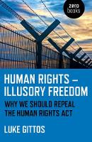 Human Rights - Illusory Freedom: Why...