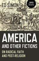 America and Other Fictions: On ...