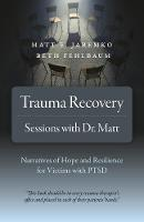 Trauma Recovery - Sessions With Dr....