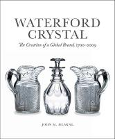 Waterford Crystal: The Creation of a...
